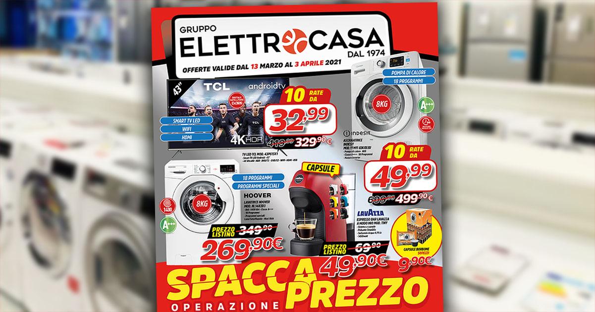 """Gruppo Elettrocasa: """"Operazione Spacca Prezzo"""". Il nuovo volantino con tutte le offerte"""